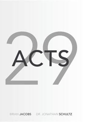Acts 29  -     By: Brian Jacobs, Jonathan Schultz