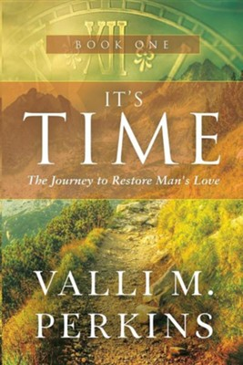 It's Time: The Journey to Restore Man's Love  -     By: Valli M. Perkins