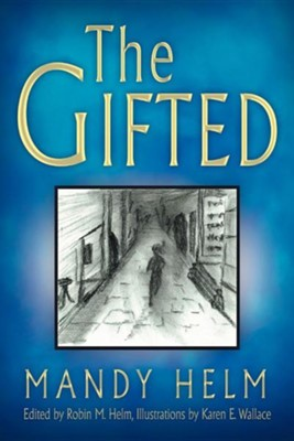 The Gifted  -     By: Mandy Helm