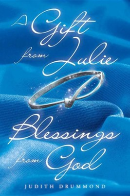 A Gift from Julie: Blessings from God  -     By: Judith Drummond