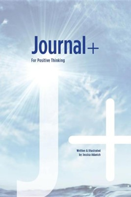 Journal+: For Positive Thinking  -     By: Jessica Adanich