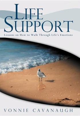 Life Support: Lessons on How to Walk Through Life's Emotions.  -     By: Vonnie Cavanaugh
