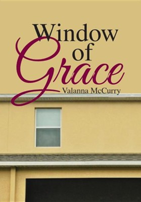 Window of Grace  -     By: Valanna McCurry