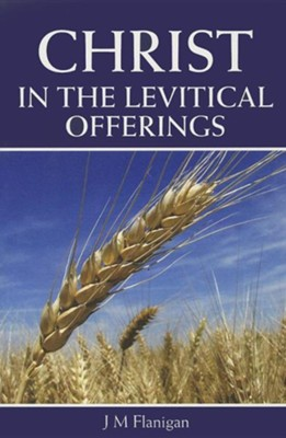 Christ in the Levitical Offerings  -     By: Jim Flanigan