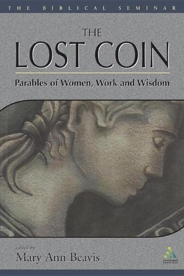 The Lost Coin: Parables of Women, Work & Wisdom   -     By: Mary Ann Beavis