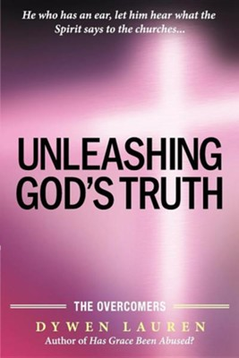 Unleashing God's Truth: The Overcomers  -     By: Dywen Lauren