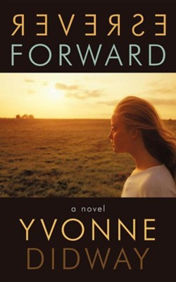 Reverse Forward  -     By: Yvonne Didway
