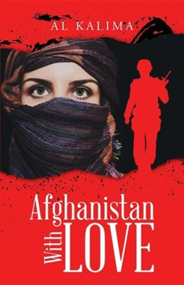 Afghanistan with Love  -     By: Al Kalima