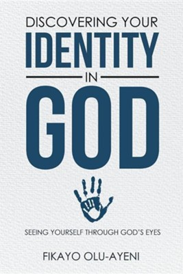 Discovering Your Identity in God: Seeing Yourself Through God's Eyes  -     By: Susan Olu-Ayeni