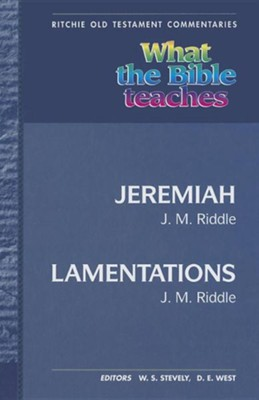 What the Bible Teaches: Jeremiah, Lamentations  -     By: John Riddle
