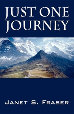 Just One Journey  -     By: Janet S. Fraser