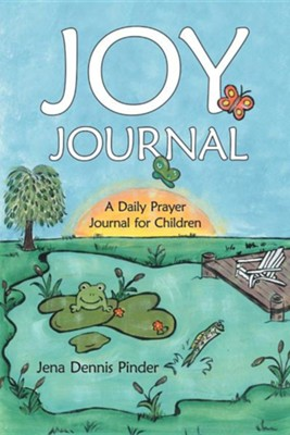 Joy Journal: A Daily Prayer Journal for Children  -     By: Jena Dennis Pinder