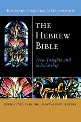 The Hebrew Bible: New Insights and Scholarship  -     Edited By: Frederick E. Greenspahn