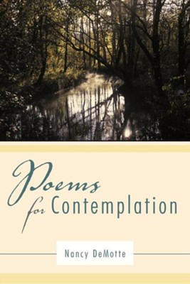 Poems for Contemplation  -     By: Nancy Demotte