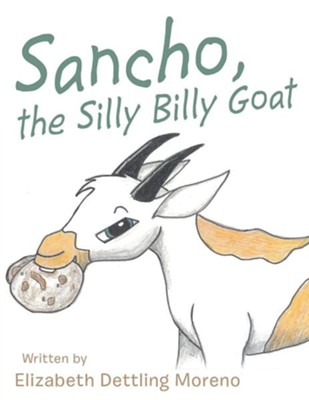Sancho, the Silly Billy Goat  -     By: Elizabeth Dettling Moreno