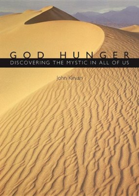 God Hunger: Discovering the Mystic In All of Us   -     By: John Kirvan