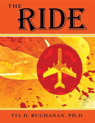 The Ride  -     By: Tia D. Buchanan