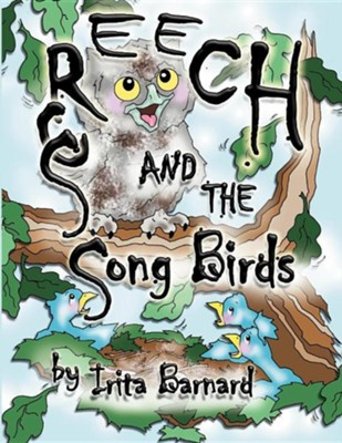 Screech and the Song Birds  -     By: Irita Barnard