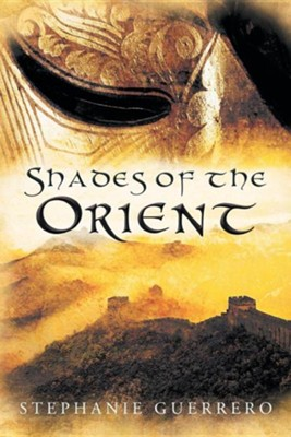 Shades of the Orient  -     By: Stephanie Guerrero