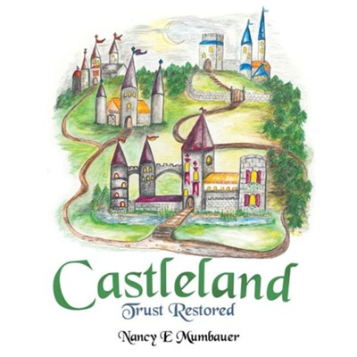 Castleland: Trust Restored  -     By: Nancy E. Mumbauer