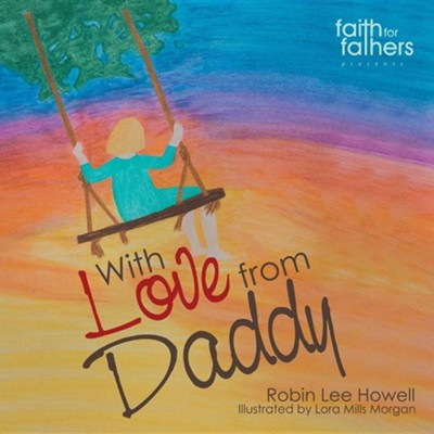 With Love from Daddy  -     By: Robin Lee Howell