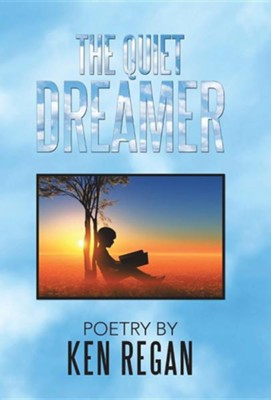 The Quiet Dreamer  -     By: Ken Regan