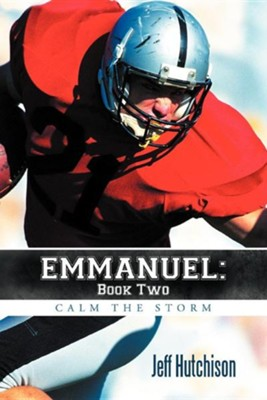 Emmanuel: Book Two Calm the Storm  -     By: Jeff Hutchison