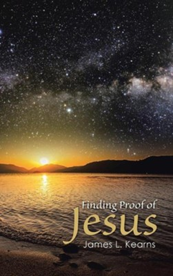 Finding Proof of Jesus  -     By: James L. Kearns