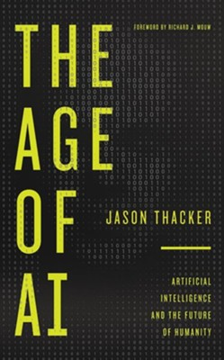 The Age of AI: Artificial Intelligence and the Future of Humanity - unabridged audiobook on CD  -     Narrated By: Jakob Lewis     By: Jason Thacker