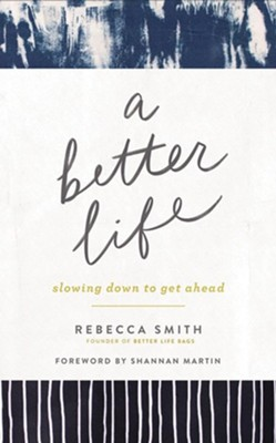 A Better Life: Slowing Down to Get Ahead - unabridged audiobook on CD  -     By: Rebecca Smith