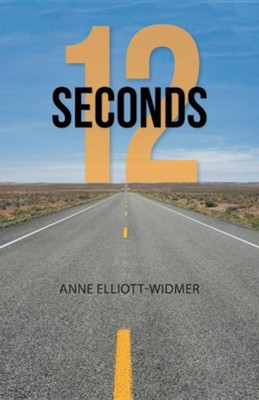 12 Seconds  -     By: Anne Elliott-Widmer