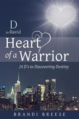 D for David: Heart of a Warrior  -     By: Brandi Breese