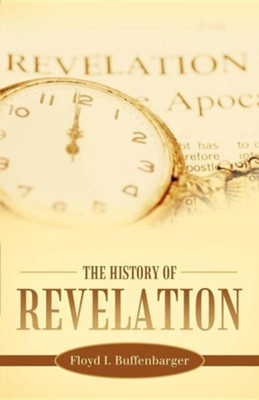 The History of Revelation  -     By: Floyd I. Buffenbarger