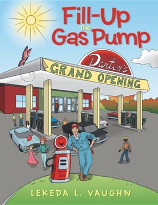 Fill-Up the Gas Pump  -     By: Lekeda L. Vaughn