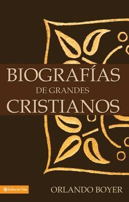 Biograf as de Grandes Cristianos  -     By: Orlando Boyer