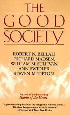Good Society  -     By: Robert N. Bellah, Richard Madsen, Ann Swidler