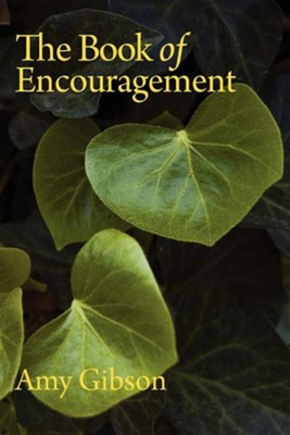 The Book of Encouragement  -     By: Amy Gibson