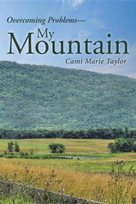 My Mountain  -     By: Cami Marie Taylor