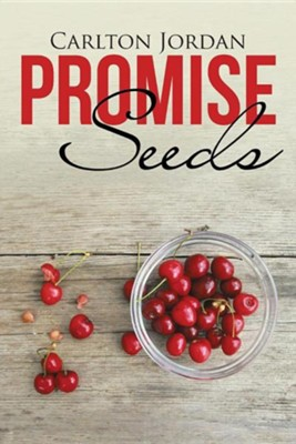 Promise Seeds  -     By: Carlton Jordan