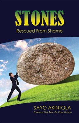 Stones: Rescued from Shame  -     By: Sayo Akintola