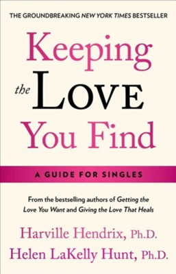 Keeping the Love You Find  -     By: Harville Hendrix Ph.D.