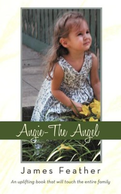 Angie-The Angel  -     By: James Feather