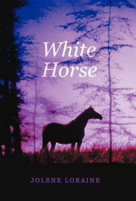 White Horse  -     By: Jolene Loraine