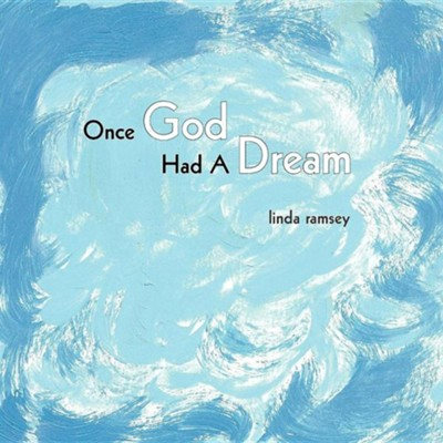 Once God Had a Dream  -     By: Linda Ramsey