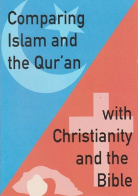 Comparing Islam and the Quran with Christianity and the Bible  -     By: David Penfold