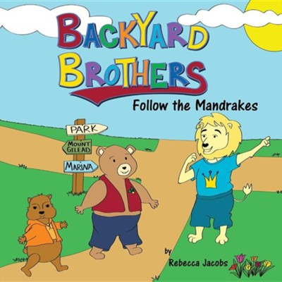 Backyard Brothers: Follow the Mandrakes  -     By: Rebecca Jacobs