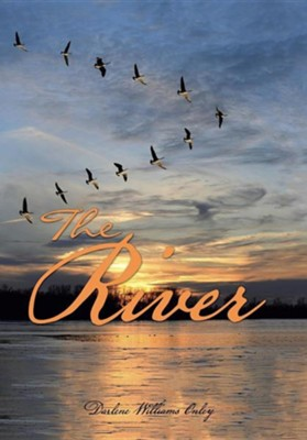 The River  -     By: Darlene Williams Onley