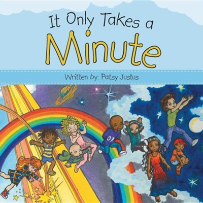It Only Takes a Minute  -     By: Patsy Justus