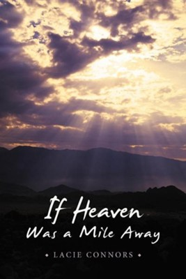 If Heaven Was a Mile Away  -     By: Lacie Connors