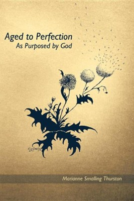 Aged to Perfection: As Purposed by God  -     By: Quinn Sherrer, Ruthanne Garlock